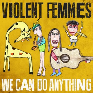 "This CD cover image released by Pias America shows ""We Can Do Anything,"" a new release by the Violent Femmes. (Pias America via AP)"