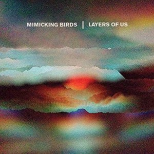 Mimicking_Birds_Layers_of_Us_review_under_the_radar