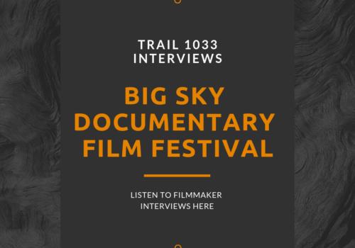 PODCAST: Big Sky Documentary Film Festival